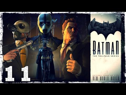Смотреть прохождение игры Batman: The Telltale Series. #11: Новый мировой порядок.