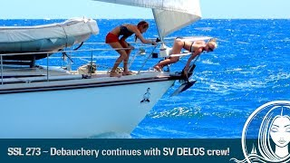SSL 273 ~ Debauchery continues with SV DELOS and DRENCHED DIVING Crew!