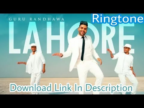 Lahore Song Ringtone | DOWNLOAD LINK IN DESCRIPTION | Guru Randhawa |