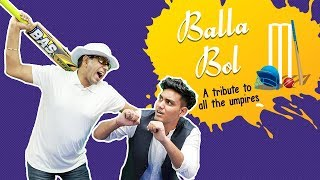 Balla Bol - A tribute to all the umpires | Comedy Munch