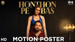 Honthon Pe Bas By Mika Singh | Shefali Jariwala | Album: Yeh Dillagi | Sameer A, Dilip S, Sameer S