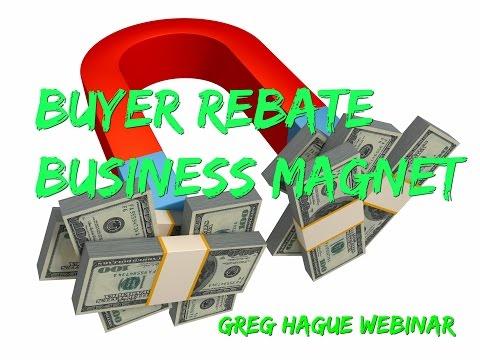The Buyer Rebate Business Magnet - Greg Hague Webinar