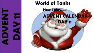 WOT: How I play... Advent Calendar Day 11
