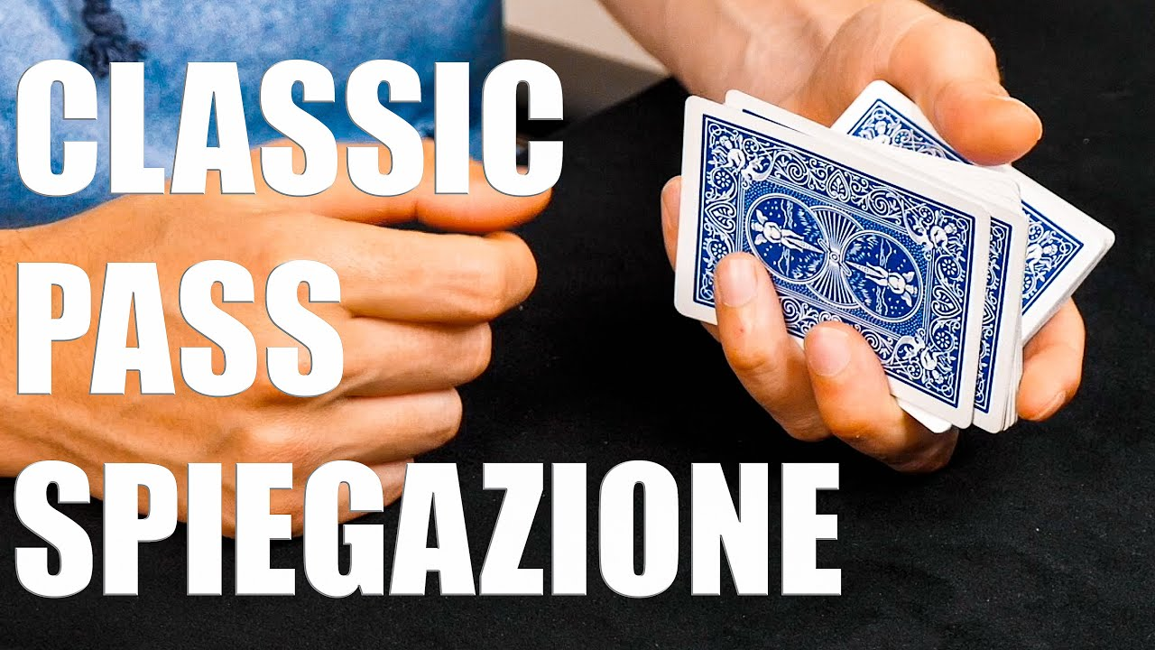 IL CLASSIC PASS SPIEGATO BENE / Step by Step (dal corso di magia)