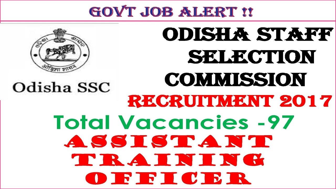 Govt Jobs Alert ! OSSC Recruitment 2017 Odisha Staff Selection Com Asst  Training Officer Post– 97