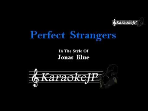 Perfect Strangers (Karaoke) - Jonas Blue