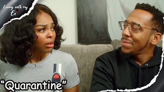 "Living with my ex| Episode 4 |  ""Quarantine"""
