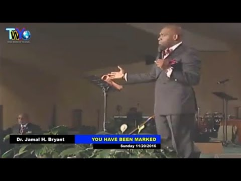 DR. Jamal H. Bryant - You have Been marked - January 11, 2017