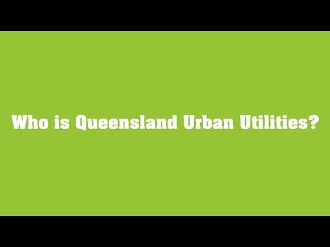 Who is Queensland Urban Utilities?