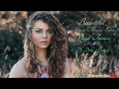 Beautiful  - Emotional - Melodic - euforic - Vocal Trance.2017. Vol 16.
