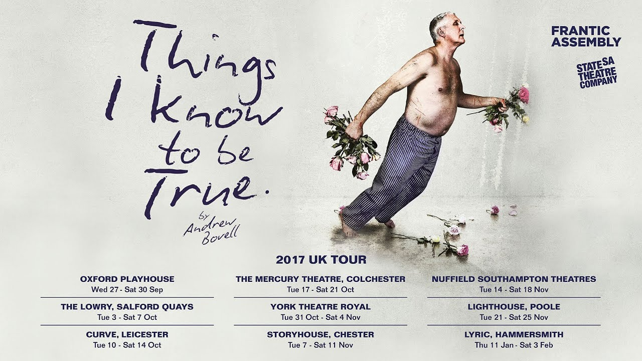 Things I Know About You: Things I Know To Be True Trailer 2017/18 Tour Dates