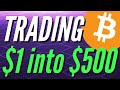 BITCOIN DAY TRADING ***$1 INTO $500 CHALLENGE***