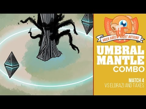 Much Abrew: Umbral Mantle Combo vs Eldrazi & Taxes (Match 4)