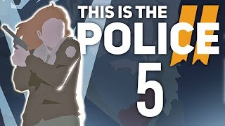 Zdeterminowana Lana | This is the Police 2 [#5]