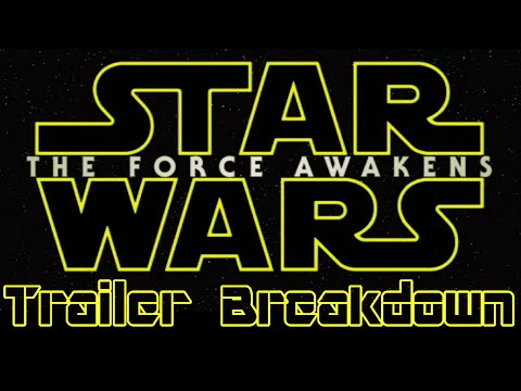 Star Wars: The Force Awakens Trailer Breakdown