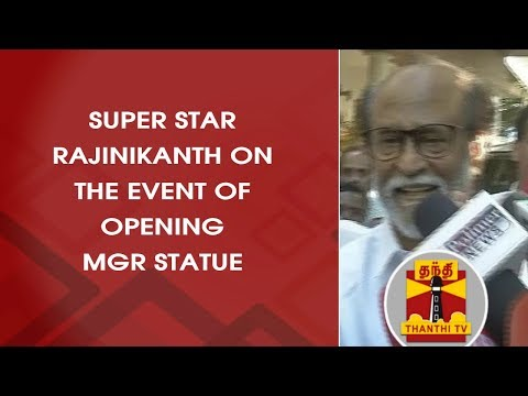 Superstar Rajinikanth on event of opening MGR Statue   Thanthi TV