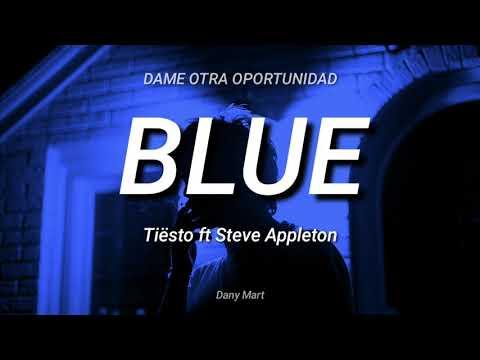 Blue - Letra En Español (Tiësto Ft Steve Appleton)
