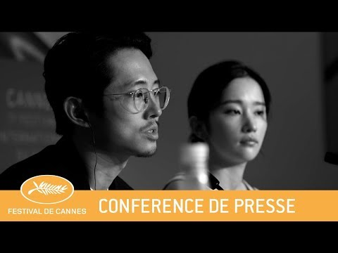 BURNING - Cannes 2018 - Conférence de Presse - VF