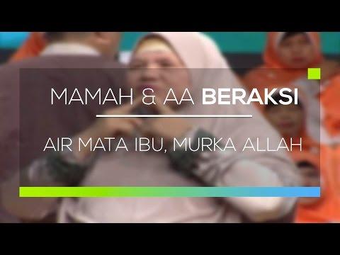 Mamah Dan Aa Beraksi Air Mata Ibu Murka Allah Youtube