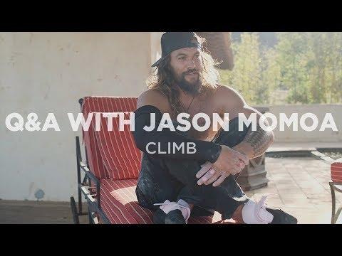 Climb  Q&A with Jason Momoa