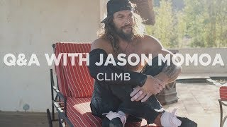 Climb | Q&A with Jason Momoa