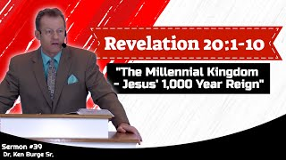 Revelation 20:1-10 - The Millennial Kingdom Jesus' 1,000 Year Reign