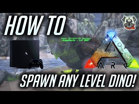 ARK PS4 - How to Spawn Custom Level Dino, Tame, and Max out!