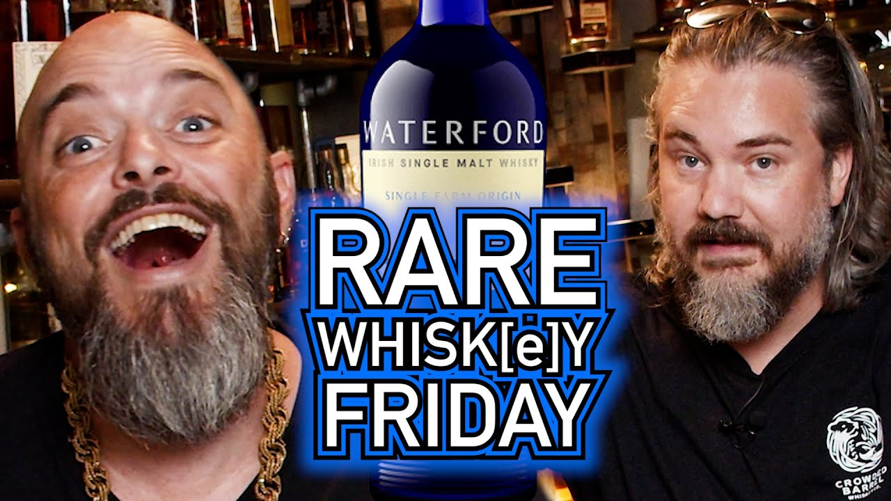 RARE WHISK[E]Y FRIDAY! || Waterford Edition - July 30th, 2021