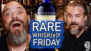 RARE WHISK[E]Y FRIDAY!    Waterford Edition - July 30th, 2021