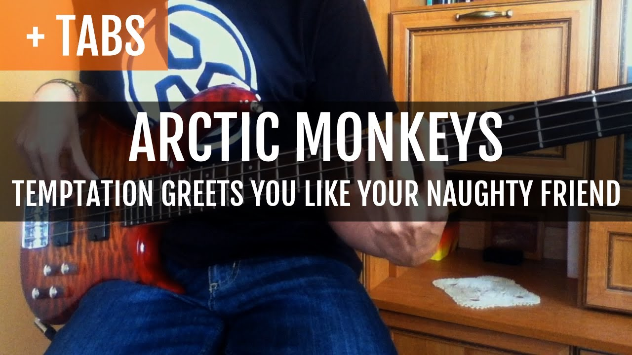 Arctic monkeys temptation greets you like your naughty friend arctic monkeys temptation greets you like your naughty friend bass cover with tabs m4hsunfo Gallery