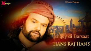 Hans Raj Hans | Ishqey Di Barsaat | Punjabi Song 2015 | Official