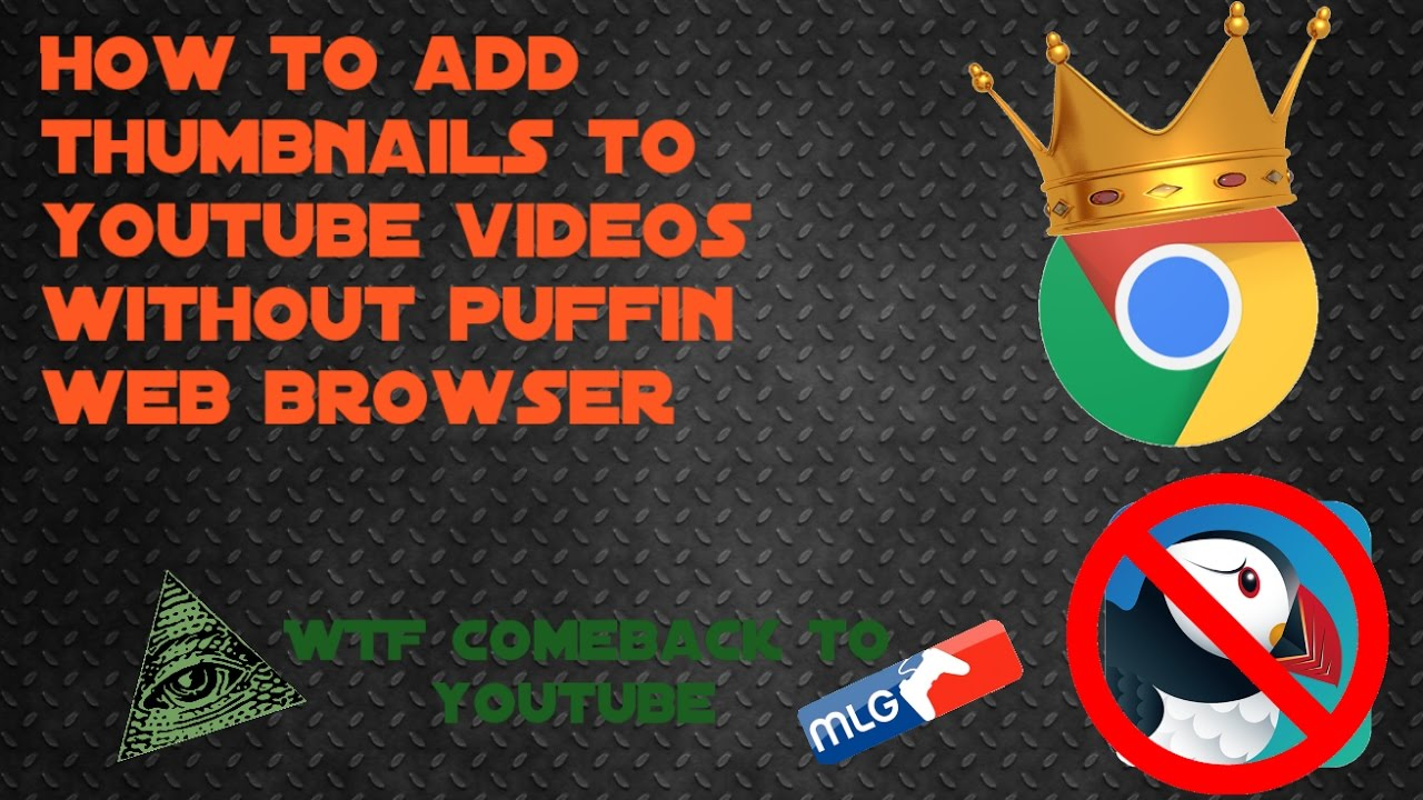 How To Add Thumbnails To Youtube Videos Without Puffin Web Browser2017