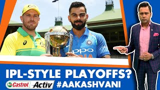 #CWC19: Should the WORLD CUP have IPL-style PLAYOFFS?   Castrol Activ #AakashVani EXTRA