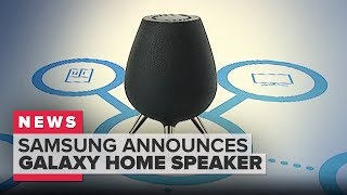 Samsung announces Galaxy Home speaker with Bixby