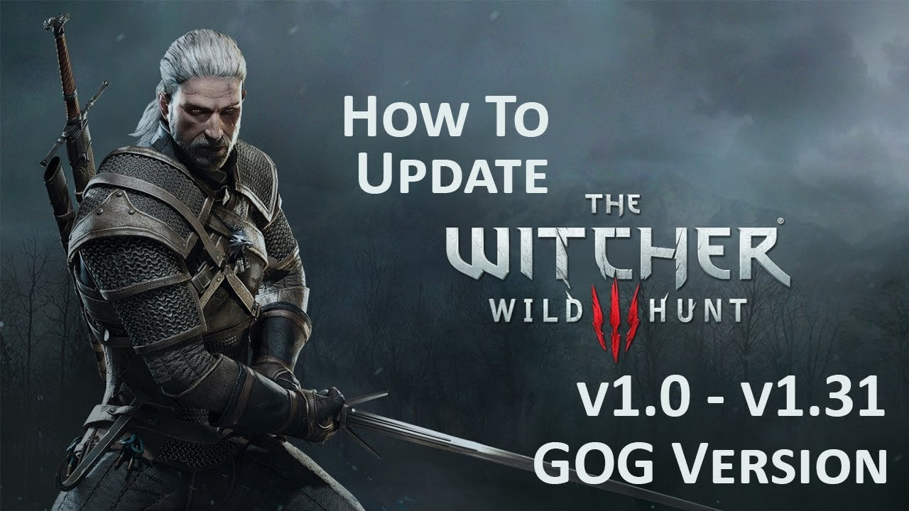 How To Update The Witcher 3 Wild Hunt Gog V10 V131 Youtube Kaset Ps4 Stardew Valley Collectoramp039s Edition Reg 2
