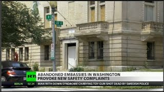 Abandoned Embassies in DC Causing Major Concern