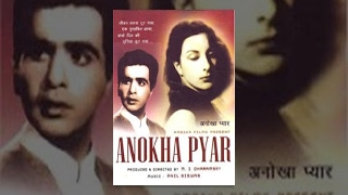 Anokha Pyar  Classical Bollywood Movie