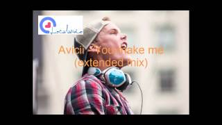 Avicii - you make me EXTENDED MIX