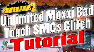 borderlands 2   unlimited moxxi bad touch smgs glitch   tutorial