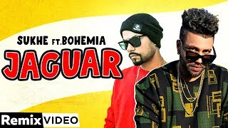 Jaguar (Remix) | Muzical Doctorz Sukhe Feat Bohemia| Latest Punjabi Songs 2020 | Speed Records