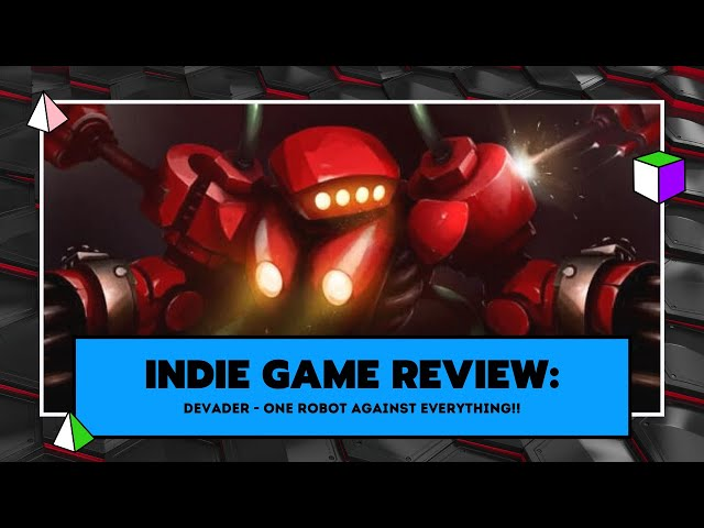 Indie Game Review: Devader - One Robot Against Everything!!