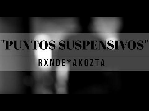 "RXNDE AKOZTA - ""Puntos Suspensivos"" [HD] 2012"