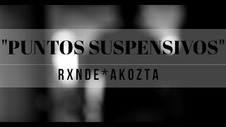 RXNDE AKOZTA - Puntos Suspensivos [HD] 2012