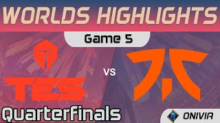 TES vs FNC Highlights Game 5 Quarterfinals Worlds 2020 Playoffs Top Esports vs Fnatic by Onivia
