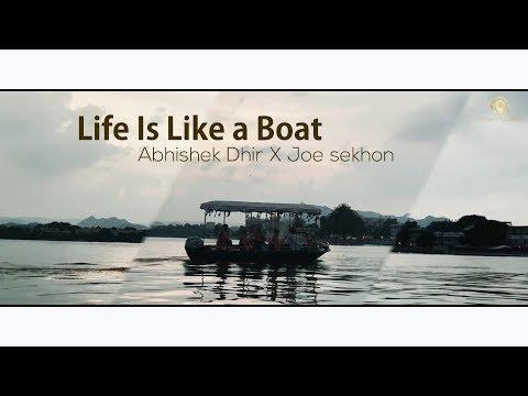 Life Is Like A Boat  Abhishek Dhir X Joe Sekh  Latest Punjabi Sgs 2017