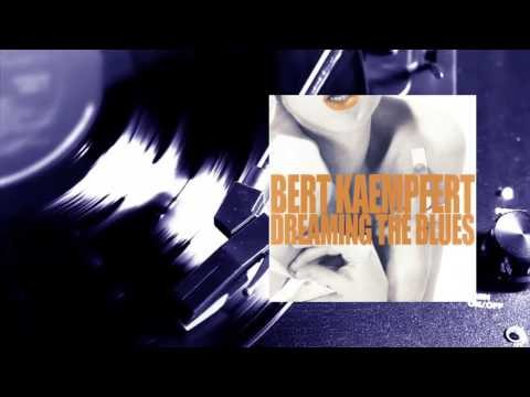 Bert Kaempfert - Dreaming The Blues (Full Album)