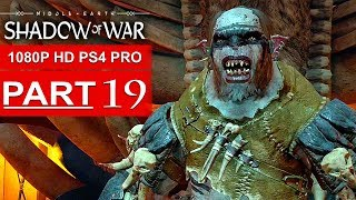 SHADOW OF WAR Gameplay Walkthrough Part 19 [1080p HD PS4 PRO] - No Commentary