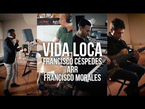 Vida Loca - Francisco Céspedes  Arr: Francisco Morales
