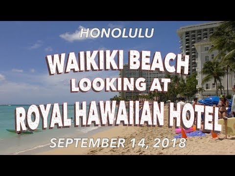 Waikiki Beach Looking at Royal Hawaiian Hotel 9/14/2018