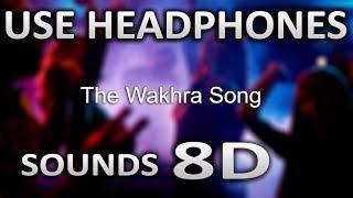 The Wakhra Song   (8D AUDIO)   Navv Inder, Lisa , Raja Kumari   SOUNDS 8D